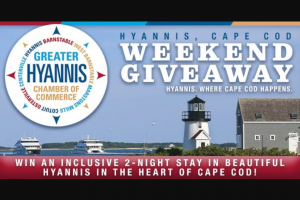 Hyannis Cape Cod – Weekend Giveaway Sweepstakes