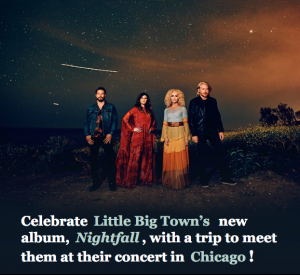 iHeartRadio – Win a trip for 2 to see Little Big Town performance in Chicago