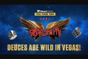 Iheartmedia – Deuces Are Wild In Vegas – Win one (1) eligible guest to see Aerosmith in Las Vegas NV