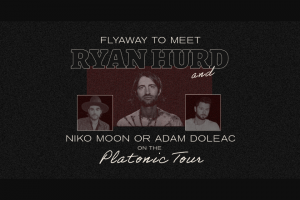 Sony Music – Platonic Tour Flyaway – Win two roundtrip