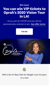 "Weight Watchers – Oprah's 2020 Vision Your Life In Focus Tour – Win A three day two night trip for winner and one guest to Los Angeles California to see WW presents ""Oprah's 2020 Vision Your Life in Focus"" Tour event on February 29 2020."