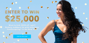Coolsculpting – Win a grand prize of a $25,000 check OR 1 of 5 minor prizes of a $2,500 check each