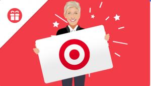 Ellen Tube – Win a $300 Target Gift Card