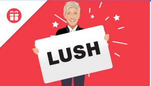 Ellen Tube – Win a $500 Lush Gift Card