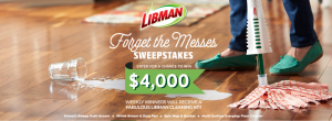 HGTV – Libman Forget the Messes – Win a grand prize of a $4,000 check OR 1 of 9 prize packs