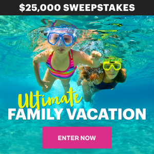 Meredith – Better Homes & Gardens – Win a $25,000 check for the Ultimate Family Vacation
