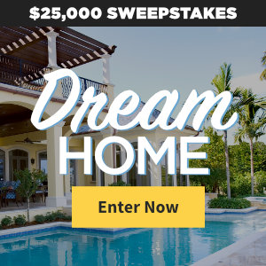 Meredith – Better Homes & Gardens – Win a $25,000 check for your dream home