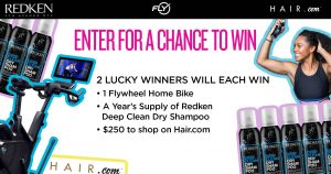 Redken – X Hair.com X Flywheel – Win 1 of 2 prize packages value at $2,000 each