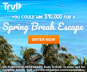 Travel Channel – Spring Break Escape – Win $10,000 cash for your spring break