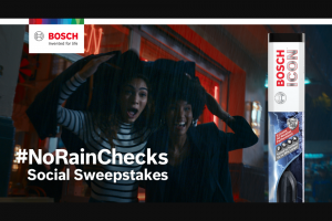 Bosch – No Rain Check – Win the following prize package Bosch Blades (Envision or Focus) A Travel Umbrella One $100 VISA Gift Card ARV of each prize package is $155 Total ARV of all prizes is $5775.