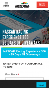 "Daytona International Speedway – Nascar Racing Experience 300 – 29 Days Of Giveaways – Win one (1) of the prizes listed below and Approximate Retail Value (""ARV"")"