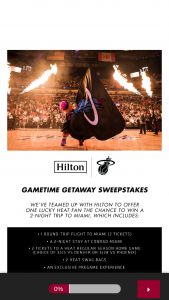 Hilton – Miami Heat Fly-In And Stay – Win two coach air travel between the Miami metropolitan area and the major commercial airport nearest winner's residence