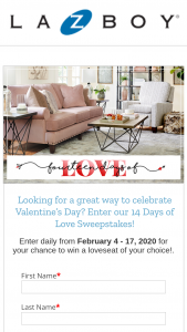 La-Z-Boy – 14 Days Of Love – Win One (1) La-Z-Boy loveseat of the Grand Prize Winner's choice not to exceed an approximate retail value of $2000 US Dollars