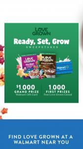 Love Grown Foods – $5000 Love Grown Walmart – Win one (1) $1000 Walmart® Gift Card