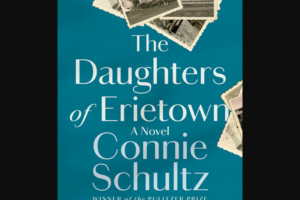 Penguin Random House – Daughters Of Erietown – Win 1 Copy of The Daughters of Erietown by Connie Schultz (Prize Approximate Retail Value $28)