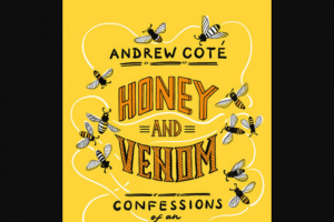 Penguin Random House – Honey And Venom Shelf Awareness – Win 1 Copy of Honey and Venom by Andrew Coté (Prize Approximate Retail Value $27)