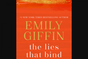 Penguin Random House – The Lies That Bind Random House Are – Win 1 Copy of The Lies That Bind by Emily Giffin (Prize Approximate Retail Value $28)