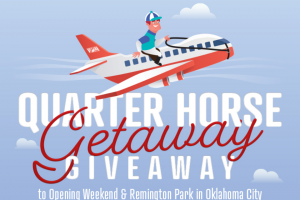 Remington Park – Quarter Horse Opening Weekend Trip Giveaway – Win the following Grand Prize towards a trip for two to Remington Park in Oklahoma City