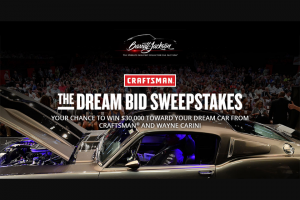 Black & Decker Craftsman – Barrett-Jackson The Dream Bid – Win trip for the winner and one adult guest to the June 2020 Barrett-Jackson Auction in Uncasville CT ARV of the Trip is $2500.