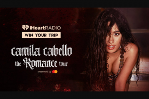 Iheartmedia – See Camila Cabello On The Romance Tour – Win and approximate retail value and such difference will be forfeited