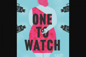 Penguin Random House – One To Watch Shelf – Win 1 Copy of One to Watch by Kate Stayman-London (Prize Approximate Retail Value $17)