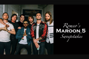 "Premiere Networks – Romeo's Maroon 5 – Win (3) day/two (2) night trip for Winner and one (1) guest (together the ""Attendees"") to see Maroon 5 perform in concert (the ""Concert"")."