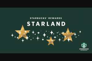 Starbucks – Rewards Starland – Win will be awarded as three 5000 Bonus Star deposits in winner's account