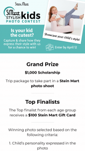 Stein Mart – Stylish Kids Photo Contest – Limited Entry – Win a prize package including      One (1) $1000 Scholarship