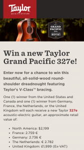 Taylor Guitars – Spring Sound 327e North America – Win consists of one Taylor 327e Grand Pacific acoustic guitar ARV $2199.