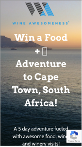 Wine Awesomeness – Cape Town Food  Wine Adventure – Win and one (1) winner will be chosen