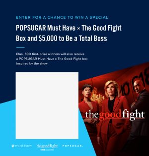 PopSugar – Win a grand prize of a $5,000 check PLUS a merchanise pack OR 1 of 500 minor prizes
