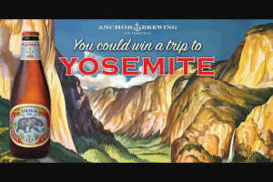 Anchor Brewing – Cheers To Spring – Win A 3-day/2-night trip for two to Yosemite National Park in California
