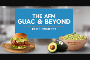 Avocados From Mexico – Guac & Beyond Chef Contest – Win be awarded as $100 upon initial notification and $100 upon submitting his/her Finalist Submission