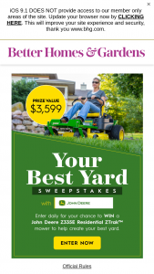 Better Homes And Gardens – Your Best Yard Sweepstakes With John Deere – Win [1] A prize package including a John Deere Z335E Residential ZTrak Mower with 42-in