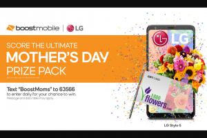 Boost Mobile – Mother's Day East – Win (1) will be awarded) One (1) $5000.00 LG Electronics shopping spree