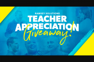 Dave Ramsey – Teacher Appreciation Giveaway – Win a $1000 VISA gift card and a Ramsey Education Professional Development subscription for their school