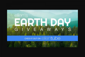 Ellen – Earth Day Contest – Win one (1) prize package consisting of all gifts featured on Ellen's Earth Day episode