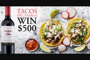 "Fetzer Vineyards – Casillero Del Diablo Tacos Del Diablo – Win a Casillero del Diablo gift set of Casillero del Diablo branded merchandise (the ""Weekly Prize"" or the ""prize"")."