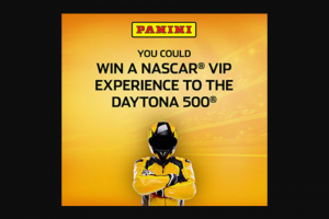 Panini – Nascar Vip Experience To Daytona 500 – Win trip for winner and up to three guests to attend the 2021 DAYTONA 500 race at Daytona International Speedway