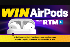 Right This Minute – Airpods – Win one (1) pair Apple AirPods with charging case (ARV $172 each).