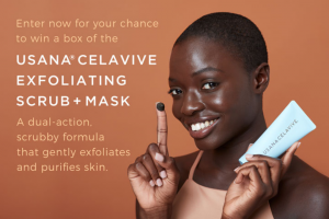"""Usana – Celavive Exfoliating Scrub Plus Mask – Win an Approximate Retail Value (""""ARV"""") of $35.00."""