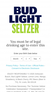 Anheuser-Busch – Summer Seltzer Celebration – Win one (1) $250.00 pre paid card that can be used to purchase Bud Light or Natural Light Seltzer products