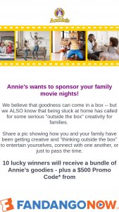 Annie's – Think Outside The Box – Win one $500 Promo Code to FandangoNOW