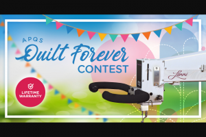 APQS – Quilt Forever Contest – Win APQS Lenni longarm quilting machine valued at $11300 with a total prize value of $11300.