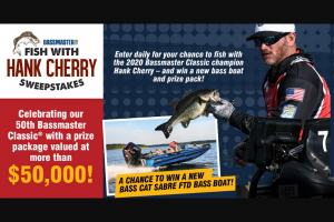 Bassmaster – Fish With Bassmaster Classic Winner Hank Cherry – Win a prize package consisting of  One (1) trip package for one (1) person