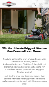 "Briggs & Straton – Ultimate Mower – Win Briggs & Stratton powered mower valued at up to $599 (""Prize"")."