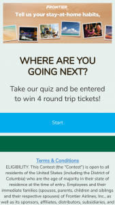 "Frontier Airlines – Stay At Home Quiz – Win be granted four (4) roundtrip tickets at the approximate retail value (""ARV"") of $1000."
