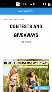 Hapari – Beach Cruisers Giveaway – Win Beach Cruisers (Kids or Adult)  $100 HAPARI Credit  2nd Prize $100 HAPARI Credit 3rd Prize $75 HAPARI Credit The approximate retail value of all prizes is $1000.