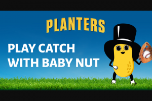 Kraft Heinz Foods – Baby Nut's First Game Of Catch – Win 150 Throw blanket $22.29 400 Ball cap $10 450 Water bottle $4.59 TOTAL AV/ARV OF ALL PRIZES $16909.