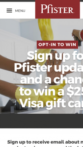 Pfister – $250 Email Sign-Up – Win will each be awarded a $250 VISA gift card